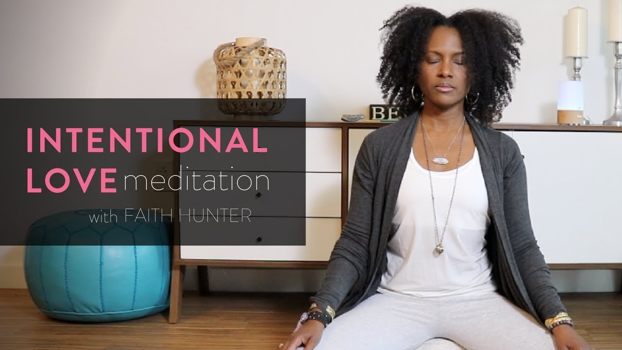 Intentional Love Meditation with Faith Hunter