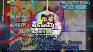 Inkem Inkem Kavale song remix | #TamilRemixsong | by online tamil remix Dj Vijaykumar