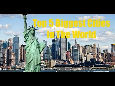 Top 5 Biggest Cities in The World - World's Largest Cities