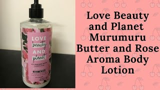 Love Beauty and Planet Murumuru Butter and Rose Aroma Body Lotion| New Launch|