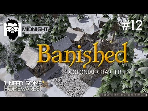 Banished Colonial Charter 1.7 - Time to Build Homewares! - Part 12 - Lets Play CC 1.7