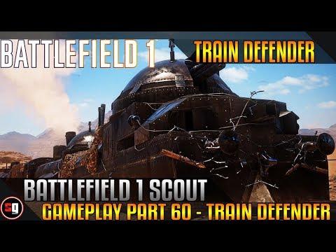 Battlefield 1 Scout Gameplay Part 60 - Train Defender