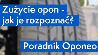 Zużycie opon - jak je rozpoznać? ● Poradnik Oponeo™
