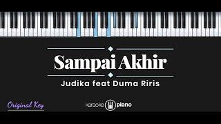 Sampai Akhir - Judika ft. Duma (KARAOKE PIANO)