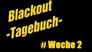 Blackout Tagebuch - Woche 2