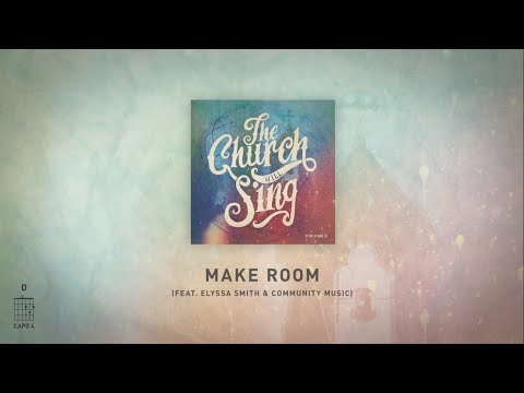 Download Make Room feat. Elyssa Smith & Community Music (Live) [Official Lyric Video] - The Church Will Sing