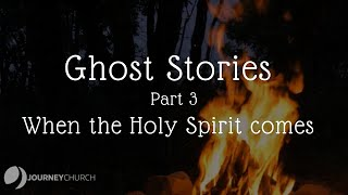 Ghost Stories: Part 3 -