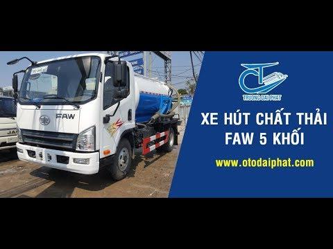 Đại lý bán xe hút chất thải 5 khối - Xe hút hầm cầu 5 khối Faw nhập khẩu 100% từ Trung Quốc