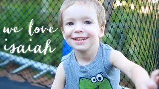We Love Isaiah - Little boy battles brain cancer. And wins.