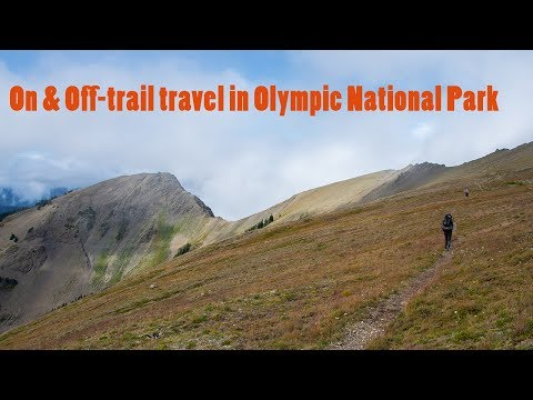 Backpacking & Off Trail In Olympic National Park : 50 Mile Rain Shadow Loop