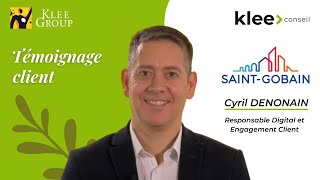 Témoignage Client : Cyril DENONAIN, Responsable Digital et Engagement Client | Saint-Gobain