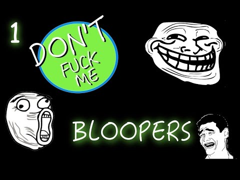 Bloopers 1Don't Fuck Me Show