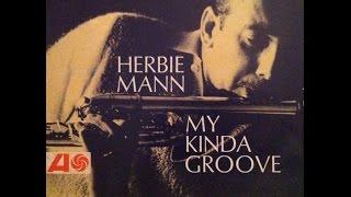 Herbie Mann: Mushi Mushi, Versión Del Trabajo My Kinda Groove