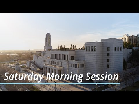 Saturday Morning Session | April 2021 General Conference