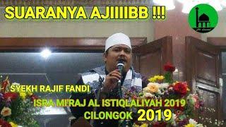 KH.RAJIF FANDI_ISRA MI'RAJ_2019_AL ISTIQLALIYAH_CILONGOK