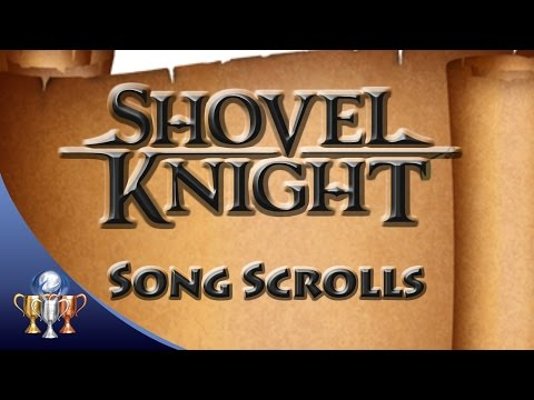 Shovel Knight - All Music Sheet Song Scroll Collectibles - Music Lover Trophy Guide