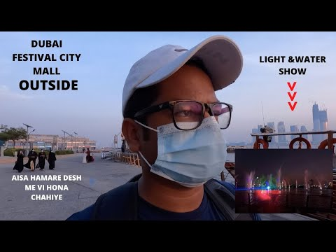 Dubai festival city mall outside | Light and water show|2021