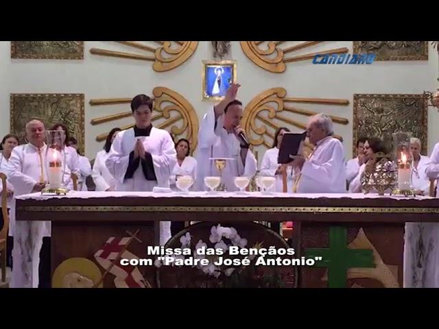 MISSA DAS BENÇÃOS COM  PADRE JOSÉ ANTONIO -  MAIO/2020