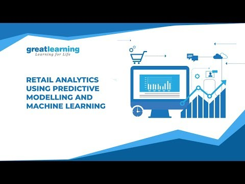 Retail Analytics Using Predictive Modelling And Machine Learning | Tutorial | Great Learning