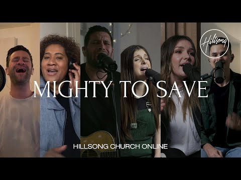 Mighty To Save Church Online Hillsong Worship