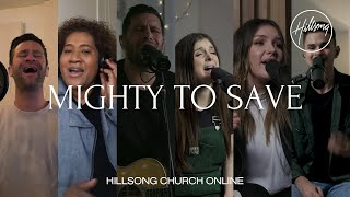 Mighty To Save (Church Online) - Hillsong Worship