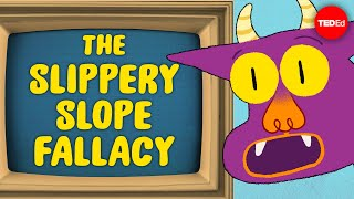 Can you outsmart the slippery slope fallacy? - Elizabeth Cox