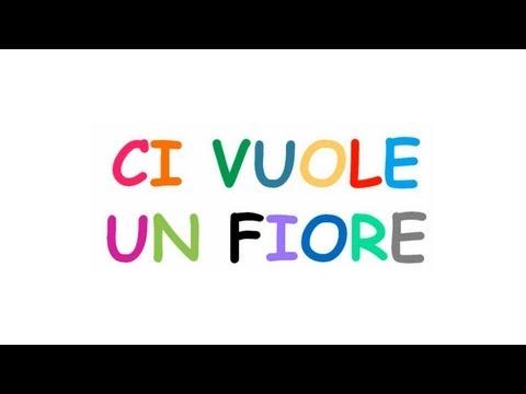 Italian Children Songs Liedtext Ci Vuole Un Fiore Deutsch Ubersetzung