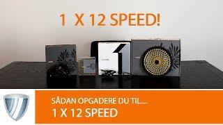 Sådan opgraderer du til 1x12 Speed! - Fra 11- 10- 9- eller 8-speed