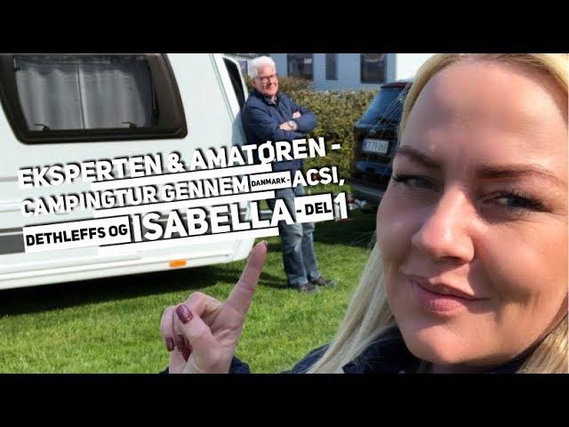 Eksperten & Amatøren - Campingtur gennem Danmark - del 1 (ACSI, Dethleffs & Isabella)