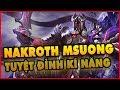 Tuyệt Đỉnh Kĩ Năng Nakroth Msuong | Cân Nhắc Trước Khi Xem :)