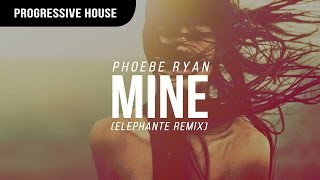 Phoebe Ryan - Mine (Elephante Remix)