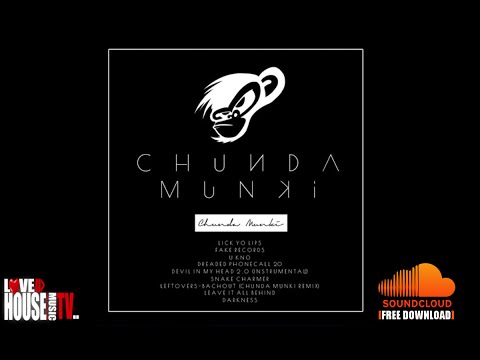 Chunda Munki - Lick Yo Lips (9 Track FREE ALBUM) - FREE DOWNLOAD