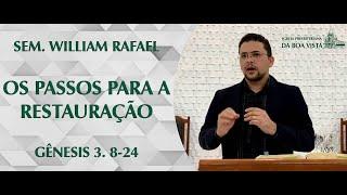 Os passos para a restauração | Sem. William Rafael | IPBV