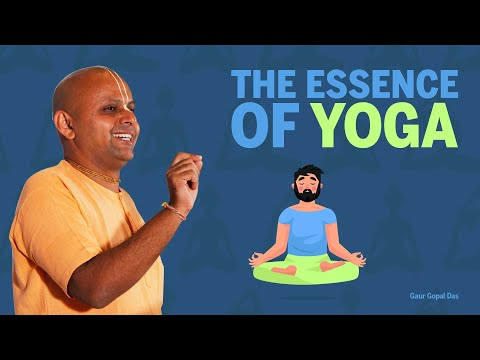 The Essence of Yoga by Gaur Gopal das
