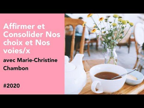 #2020 Affirmer et Consolider Nos choix et Nos voies/x avec Marie-Christine Chambon