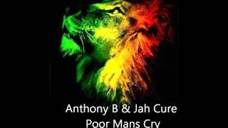 Anthony B & Jah Cure Poor Mans Cry (Black Star Greensleeves ) Roots Reggae Riddim Mix 2005 Riddim