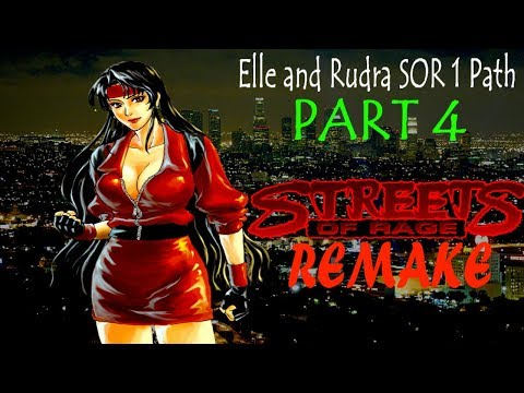 Streets of Rage Remake v5.1- Elle and Rudra- SOR 1 Path- Part 4
