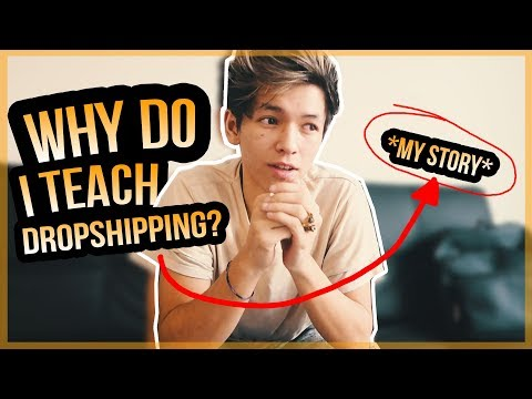 WHY DO I TEACH SHOPIFY DROPSHIPPING? *my story*