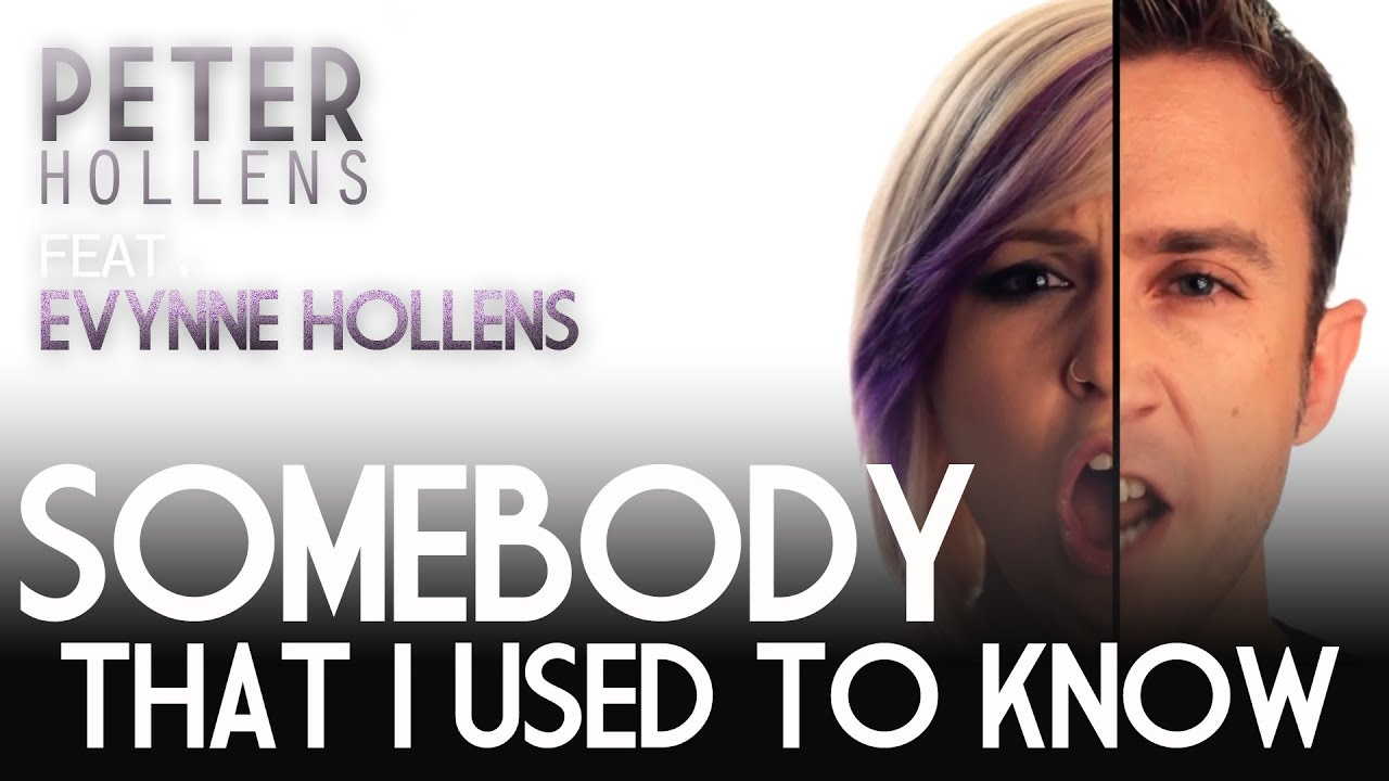 Somebody That I Used To Know - Gotye - Peter Hollens feat ...