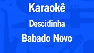 Karaokê Descidinha - Babado Novo
