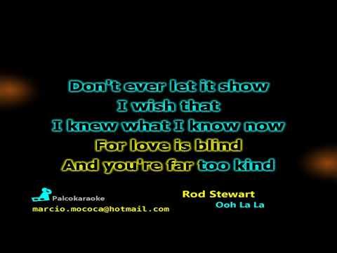 Rod Stewart   Ooh La La - Karaokê