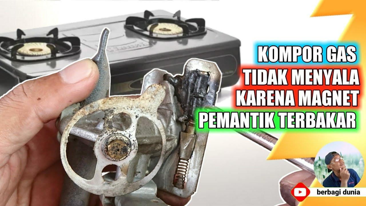 Memperbaiki Kompor Gas Yang Tidak Menyala Karena Magnet Kompor Gas Terbakar