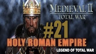 Medieval II - Holy Roman Empire Campaign #21