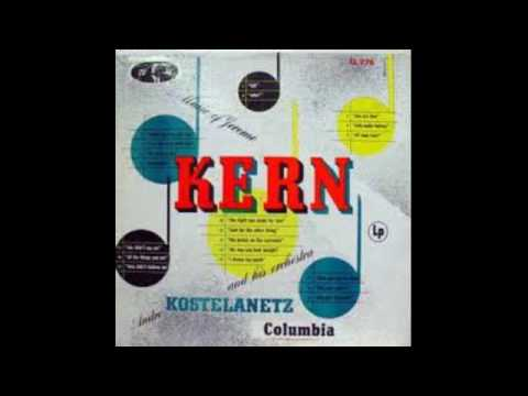 Andre Kostelanetz And His Orchestra ‎– Music Of Jerome Kern - 1955 - full vinyl album