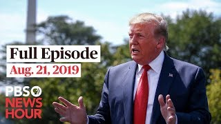 PBS NewsHour live show August 21, 2019