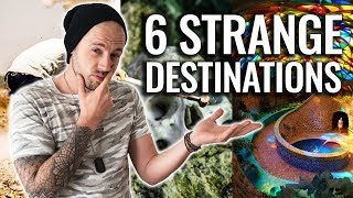 TOP 6 STRANGE PLACES TO VISIT IN 2018 (BEFORE THEY CHANGE) | TRAVEL GUIDE