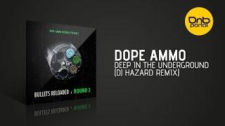 Dope Ammo - Deep In The Underground (Dj Hazard Remix)  [Dope Ammo]