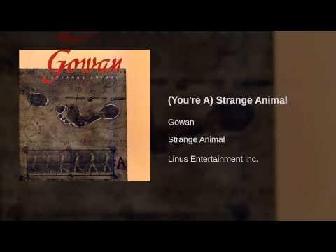 Gowan  Youre A Strange Animal