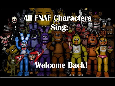 All FNAF Characters Sing Welcome Back