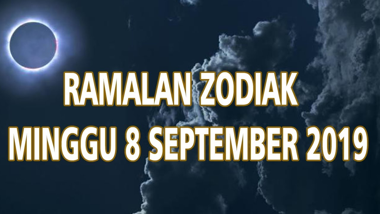 Ramalan Zodiak Minggu 8 September 2019
